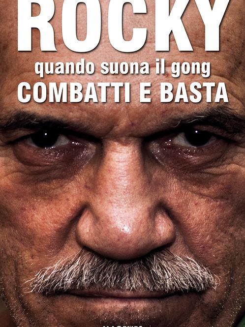 Rocky Mattioli. Quando suona il gong combatti e basta