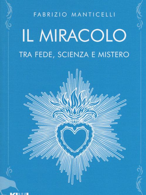 Il miracolo tra fede, scienza e mistero
