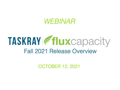 Webinar: TaskRay + Flux Capacity Fall 2021 Release Overview