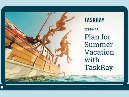 Webinar: Plan for Summer Vacation with TaskRay & Flux Capacity