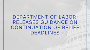 Department of Labor Releases Guidance on Continuation of Relief Deadlines