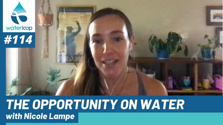 waterloop #114: The Opportunity On Water with Nicole Lampe