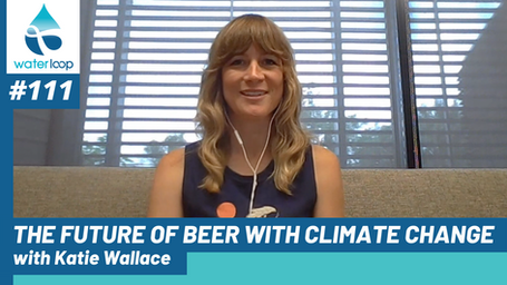 waterloop #111: The Future of Beer With Climate Change With Katie Wallace