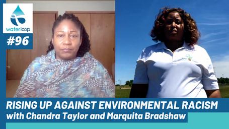 waterloop #96: Rising Up Against Environmental Racism with Chandra Taylor and Marquita Bradshaw