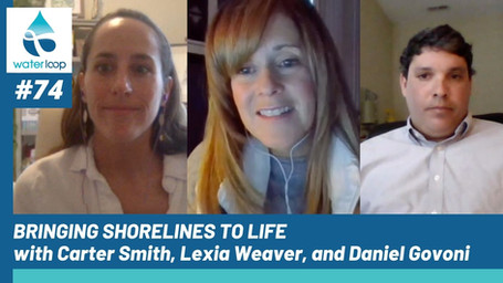 waterloop #74: Bringing Shorelines to Life with Carter Smith, Lexia Weaver, and Daniel Govoni