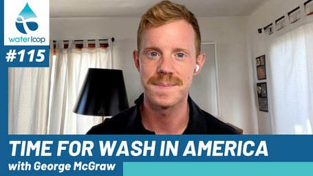 waterloop #115: Time for WASH in America with George McGraw