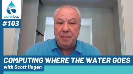 waterloop #103: Computing Where the Water Goes with Scott Hagen