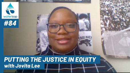 waterloop #84: Putting the Justice in Equity with Jovita Lee