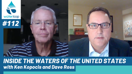 waterloop #112: Inside the Waters of the U.S. with Ken Kopocis and Dave Ross