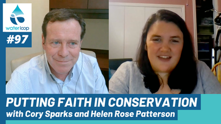 waterloop #97: Putting Faith in Conservation with Cory Sparks and Helen Rose Patterson