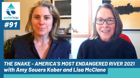 waterloop #91: The Snake - America's Most Endangered River 2021 with Amy Souers Kober & Lisa McClane