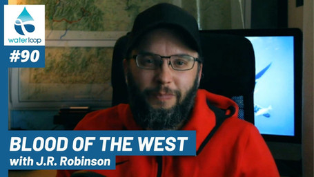 waterloop #90: Blood of the West with J.R. Robinson