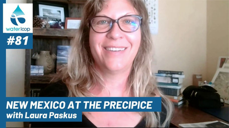 waterloop #81: New Mexico at the Precipice with Laura Paskus