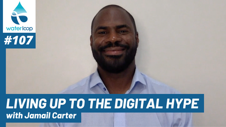 waterloop #107: Living Up To The Digital Hype With Jamail Carter