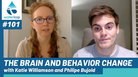 waterloop #101: The Brain and Behavior Change with Katie Williamson and Philipe Bujold