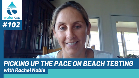 waterloop #102: Picking Up The Pace On Beach Testing with Rachel Noble