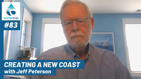 waterloop #83: Creating A New Coast with Jeff Peterson