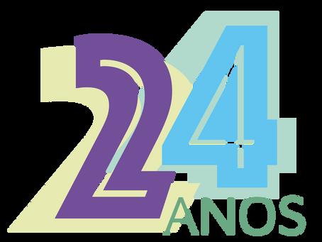 Este mês completamos 24 anos!