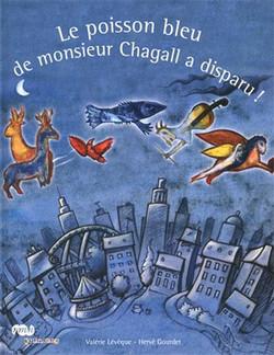 Le poisson bleu de monsieur Chagall à disparu