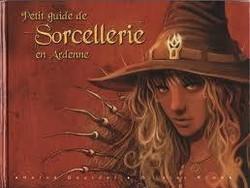 Petit guide de sorcellerie en Ardenne