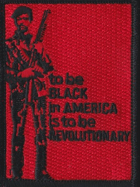 To Be Black In America Is To Be Revolutionary Exclusive Black History Patch