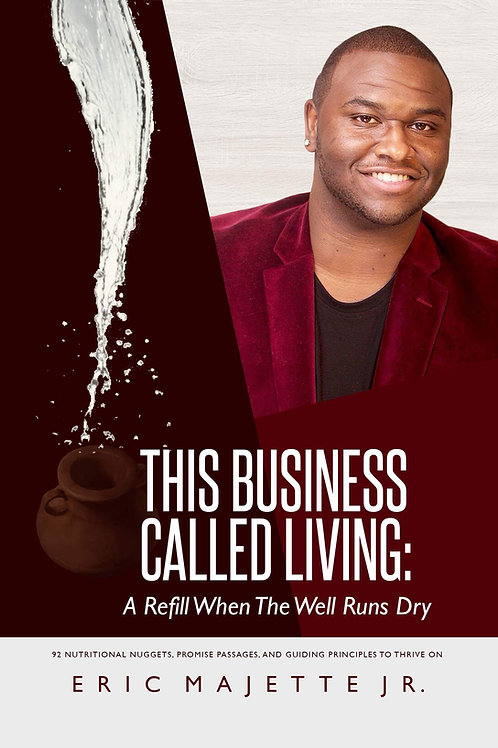 This Business Called Living: A Refill When The Well Runs Dry HB - Autographed