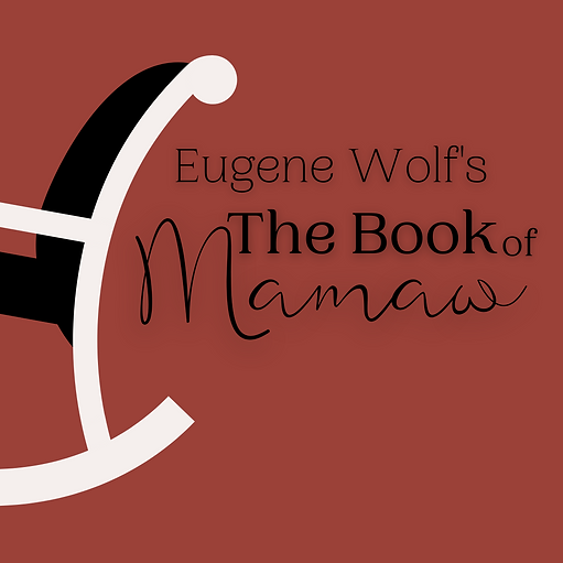 "An illustration of a rocking chair with the title ""Eugene Wolf's The Book of Mamaw"""