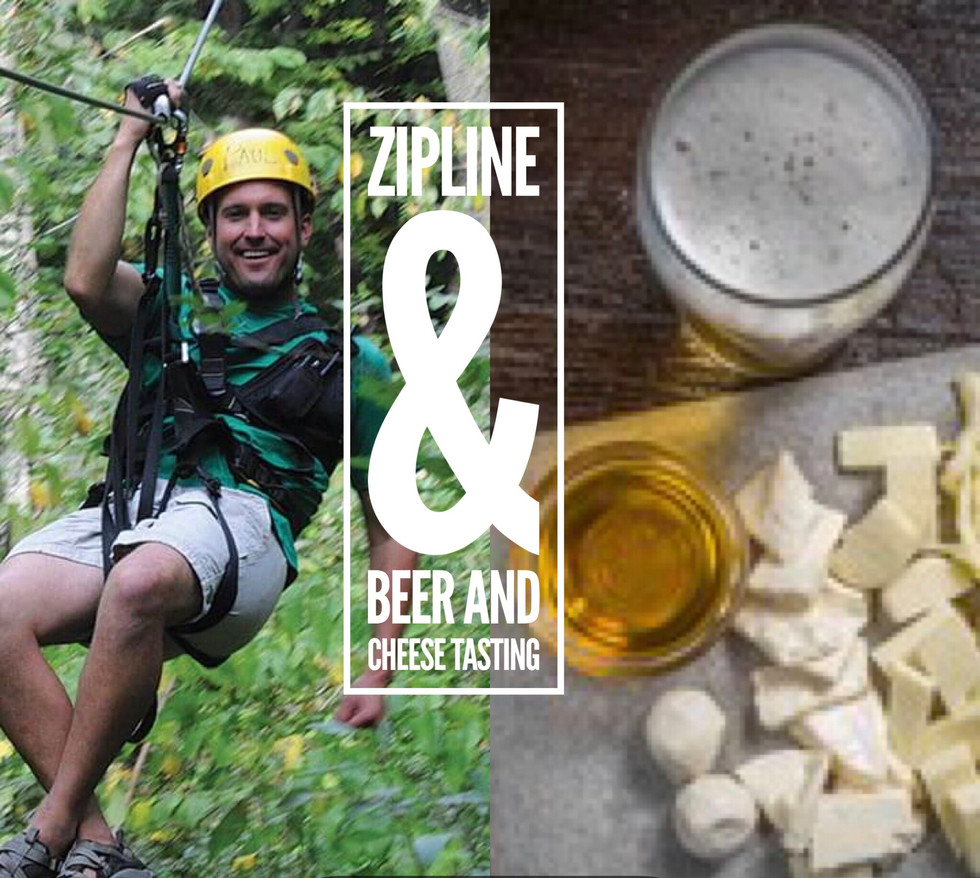 ZIPLINE & BEER + CHEESE TASTING EXPERIENCE