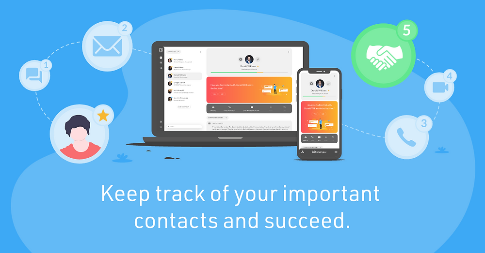 Keep track of your important contacts and succeed