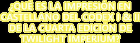 ¿QUÉ ES LA IMPRESIÓN EN CASTELLANO DEL CODEX I & II DE LA CUART.png
