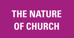 THE NATURE OF CHURCH