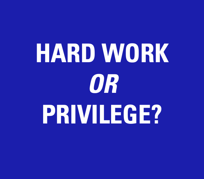 Hard Work or Privilege by Abby Aguilar