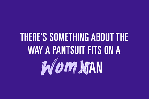 There's Something about the way a Pantsuit Fits on a Woman