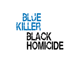 Blue Killer Black Homicide by Olisa T.