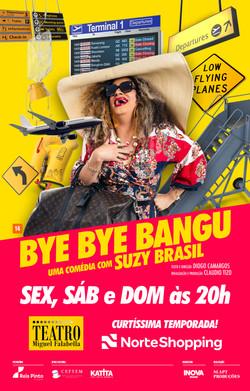 BYE BYE BANGU - UMA COMÉDIA COM SUZY BRASIL