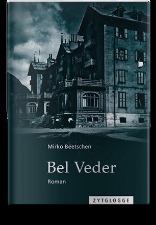 Bel Veder - Gothic Novel by Mirko Beetschen