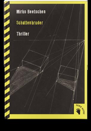 MIrko Beetschen - Schattenbruder - Psychological thriller