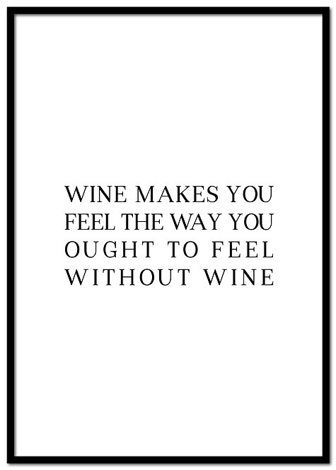 Wine makes you feel...