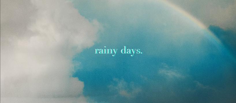 Rainy Days.