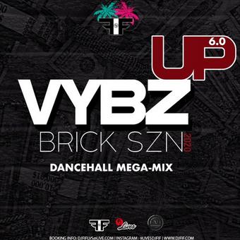 DJ FIF VYBZ UP 6.0   BRICK SZN 2020   DANCEHALL MEGA-MIX 2020