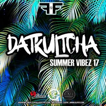 DJ FIF PRESENTS: DATKULTCHA SUMMER VIBEZ