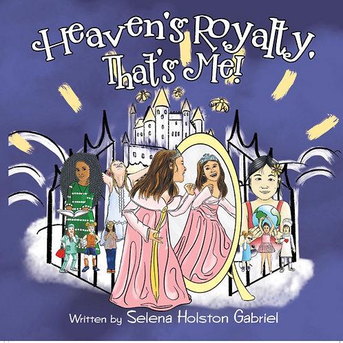 Book: Heaven's Royalty, That's Me! (Autographed Copy)