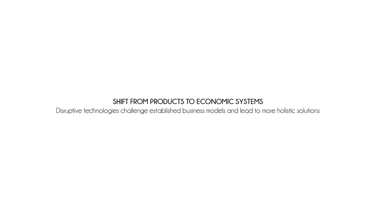 Shift from Products to Economic Systems.