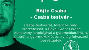 Ep. 38. - Böjte Csaba - Csaba testvér