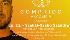 Ep. 23. - Szakál-Szabó Szandra - Mindig van választásod