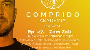 Ep. 27. - Zám Zoli - HAKA és a meditáció ereje
