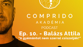 Ep. 10. - Balázs Attila - A gyémántot nem szarral csiszolják
