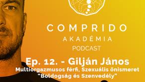 Ep. 12. - Gilján János - Boldogságról, szerelemről, szexről kendőzetlenül férfinyelven