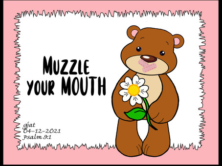 Wednesday at the Well: Muzzle Your Mouth - Psalm 39:1