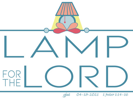 Be a Lamp for the Lord